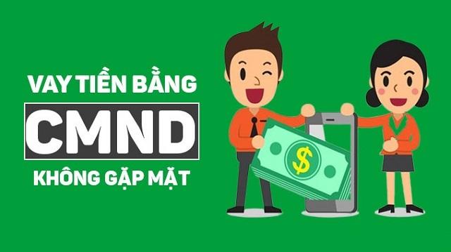 Vay tiền bằng CMND lãi suất thấp