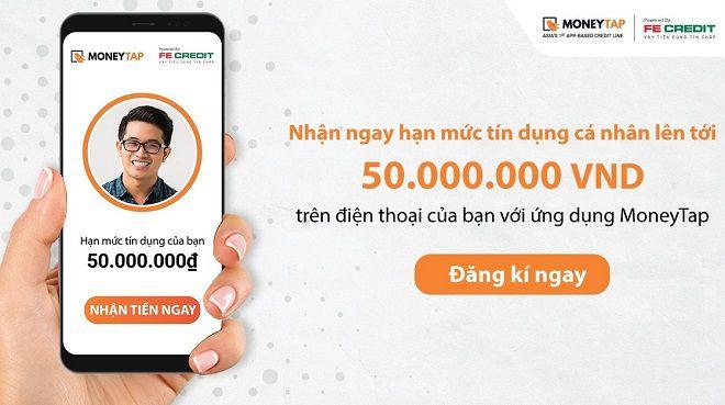 Vay tiền MoneyTap hạn mức lên đến 50.000.000 VND