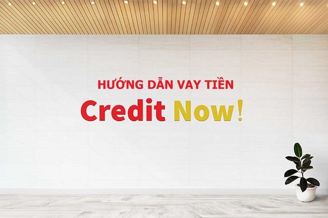 Hướng dẫn vay tiền tại CreditNow