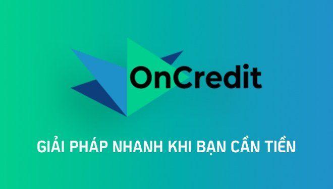 Ứng dụng vay tiền nhanh OnCredit