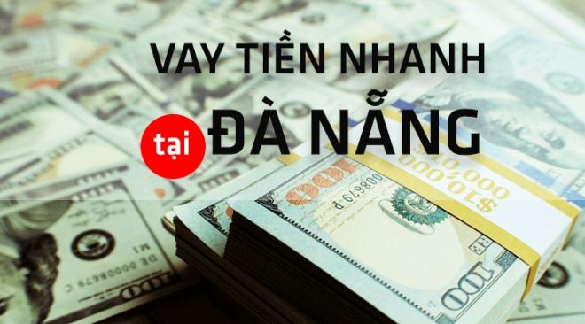 Vay tiền nhanh Đà Nẵng không cần chứng minh thu nhập