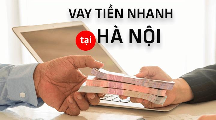 Vay tiền nhanh Hà Nội không cần chứng minh thu nhập